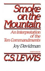 Smoke on the Mountain: An Interpretation of the Ten Commandments - Joy Davidman