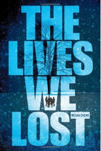 The Lives We Lost - Megan Crewe