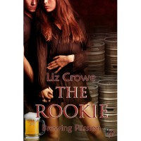 The Rookie (Brewing Passion #1) - Liz Crowe
