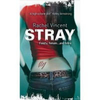 Stray (Shifters, #1) - Rachel Vincent