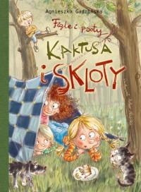 Figle i psoty Kaktusa i Skloty - Agnieszka Gadzińska