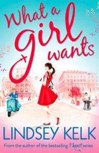 What a Girl Wants - Lindsey Kelk