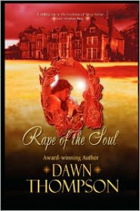 Rape Of The Soul - Dawn  Thompson