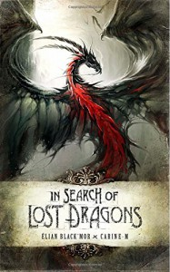 In Search of Lost Dragons HC - Elian Black'Mor, Carine-M, Jezequel