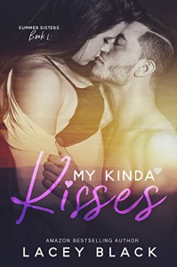 My Kinda Kisses (Summer Sisters Book 1) - Lacey Black, Sara Eirew