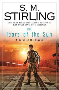 The Tears of the Sun - S.M. Stirling