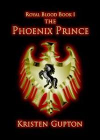 The Phoenix Prince (Royal Blood) - Kristen Gupton