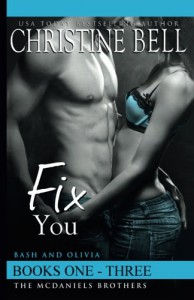 Fix You, Books 1-3, The Complete Box Set: Bash and Olivia's Story - Christine Bell