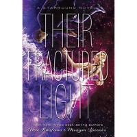 Their Fractured Light - Amie Kaufman, MacLeod Andrews, Meagan Spooner, Listening Library, Kim Mai Guest