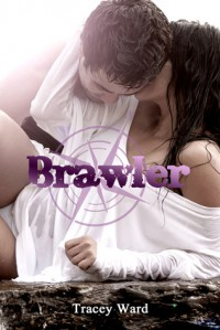 Brawler - Tracey  Ward