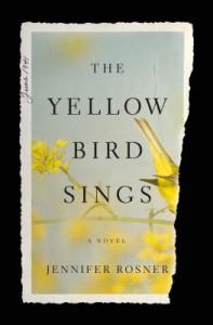 The Yellow Bird Sings - Jennifer Rosner