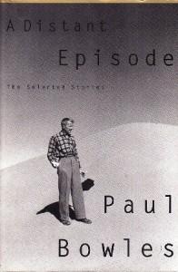 A Distant Episode - Paul Bowles