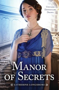 Manor of Secrets - Katherine Longshore