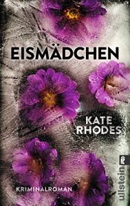 Eismädchen: Kriminalroman (Ein Alice-Quentin-Thriller, Band 3) - Kate Rhodes, Uta Hege
