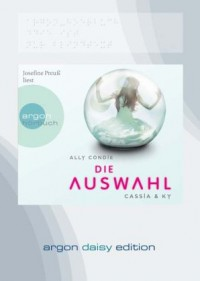 Cassia & Ky. Die Auswahl (DAISY Edition) - Ally Condie