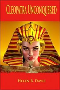 Cleopatra Unconquered - Helen R. Davis