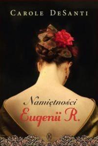 Namietnosci Eugenii R. - DeSanti Carole