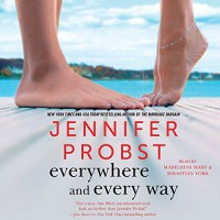 Everywhere and Every Way: The Billionaire Builders, Book 1 - Jennifer Probst, Sebastian York, Madeleine Maby, Simon & Schuster Audio