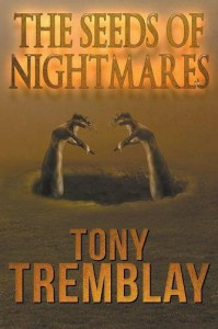 The Seeds of Nightmares - Tony Tremblay