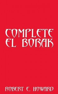 Complete El Borak - Robert E. Howard