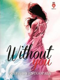 Without You - Preethi Venugopala
