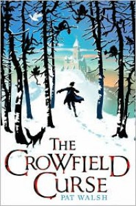 The Crowfield Curse  - Pat  Walsh