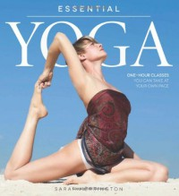 Essential Yoga: One-Hour Classes You Can Take at Your Own Pace - Sarah Herrington