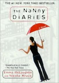 Nanny Diaries: A Novel -