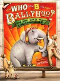 Who Put the B in the Ballyhoo? - Carlyn Beccia