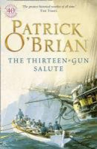 The Thirteen-Gun Salute - Patrick O'Brian