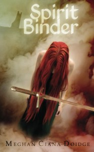 Spirit Binder: The Cascadian Chronicles (Volume 1) - Ms. Meghan Ciana Doidge