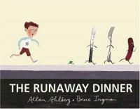 The Runaway Dinner - Allan Ahlberg, Bruce Ingman