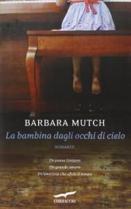 La bambina dagli occhi di cielo - Barbara Mutch