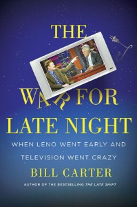 The War For Late Night - Bill  Carter