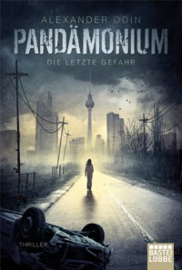 Pandämonium - Die letzte Gefahr - Alexander Odin