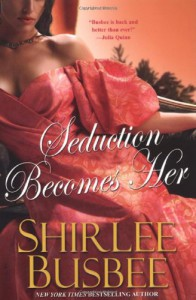 Seduction Becomes Her - Shirlee Busbee