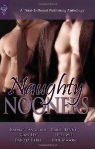 Naughty Nooners Anthology - Kaenar Langford, Carol Lynne, Cian Fey, J.P. Bowie, Dakota Rebel, Jude Mason