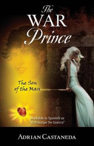 The War Prince: The Son of the Man - Adrian Castaneda