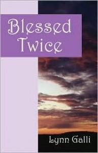 Blessed Twice - Lynn Galli