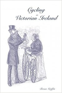 Cycling in Victorian Ireland - Brian Griffin