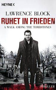Ruhet in Frieden. A Walk Among the Tombstones: Thriller - Lawrence Block, Sepp Leeb