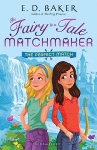 The Perfect Match: A Fairy-Tale Matchmaker Book - E.D. Baker
