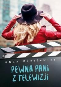 Pewna Pani z telewizji - Mantlewicz Anna