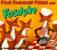 Four Famished Foxes and Fosdyke - Pamela Duncan Edwards, Henry Cole