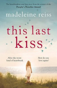 This Last Kiss: You Can't Run from True Love for Ever - Madeleine Reiss