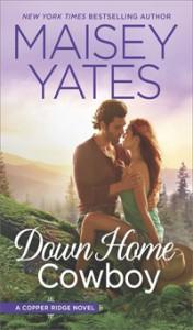 Down Home Cowboy: A Western Romance Novel (Copper Ridge) - Maisey Yates