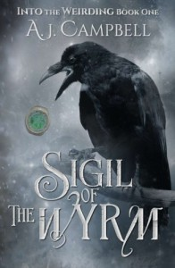 Sigil of the Wyrm (Into the Weirding) (Volume 1) - J.A.  Campbell