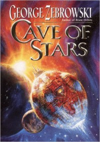 Cave of Stars - George Zebrowski