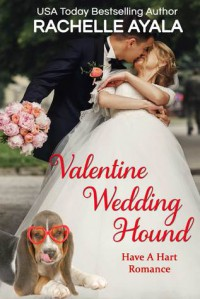 Valentine Wedding Hound (Have a Hart, #5) - Rachelle Ayala
