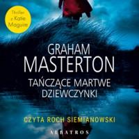 Tańczące martwe dziewczynki - Graham Masterton, Roch Siemianowski, Paweł Korombel